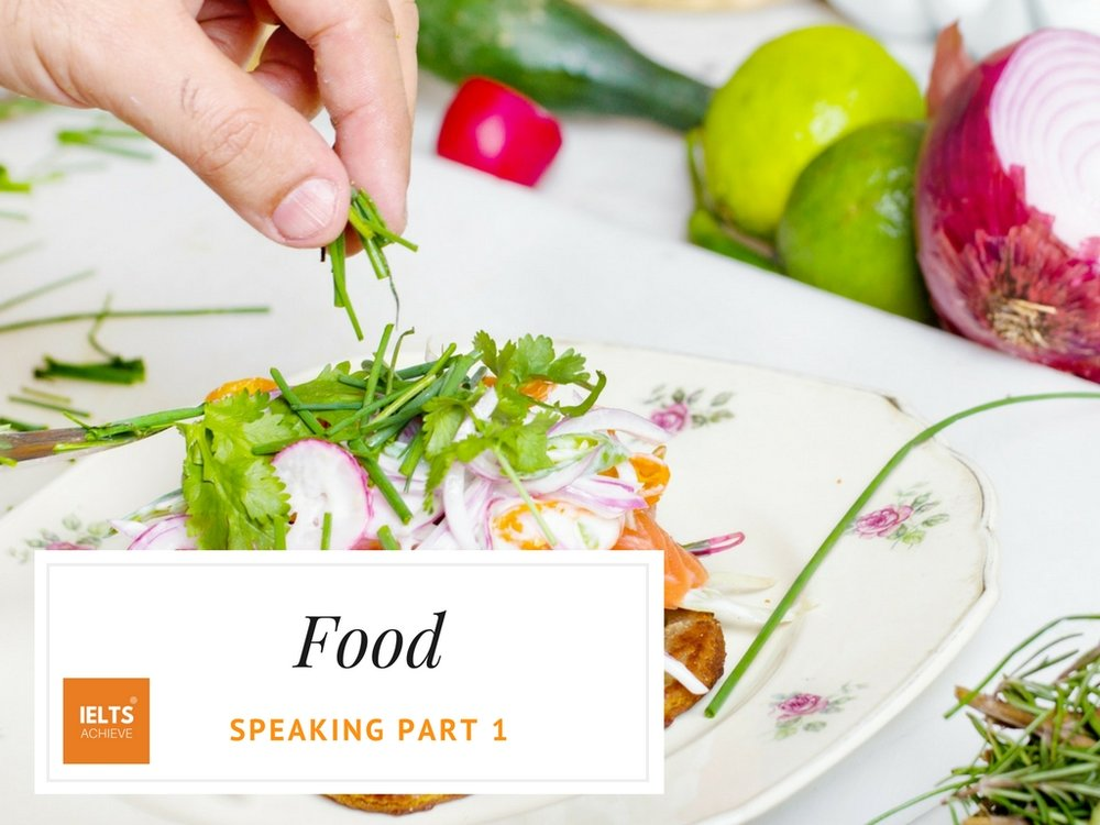IELTS speaking part 1 questions on food