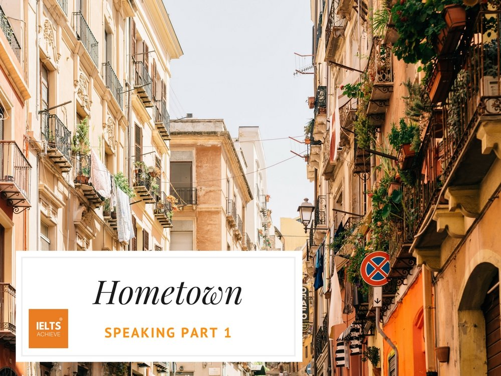 IELTS speaking part 1 questions hometown