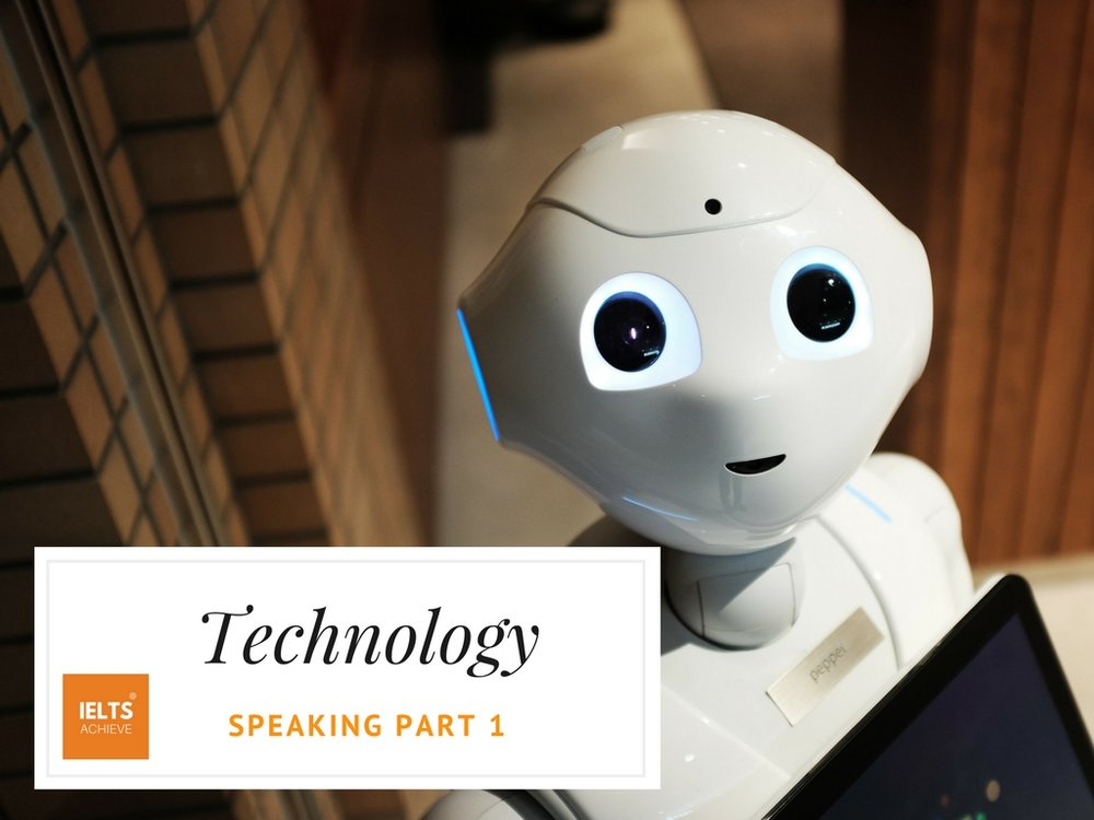 IELTS speaking part 1 questions on technology