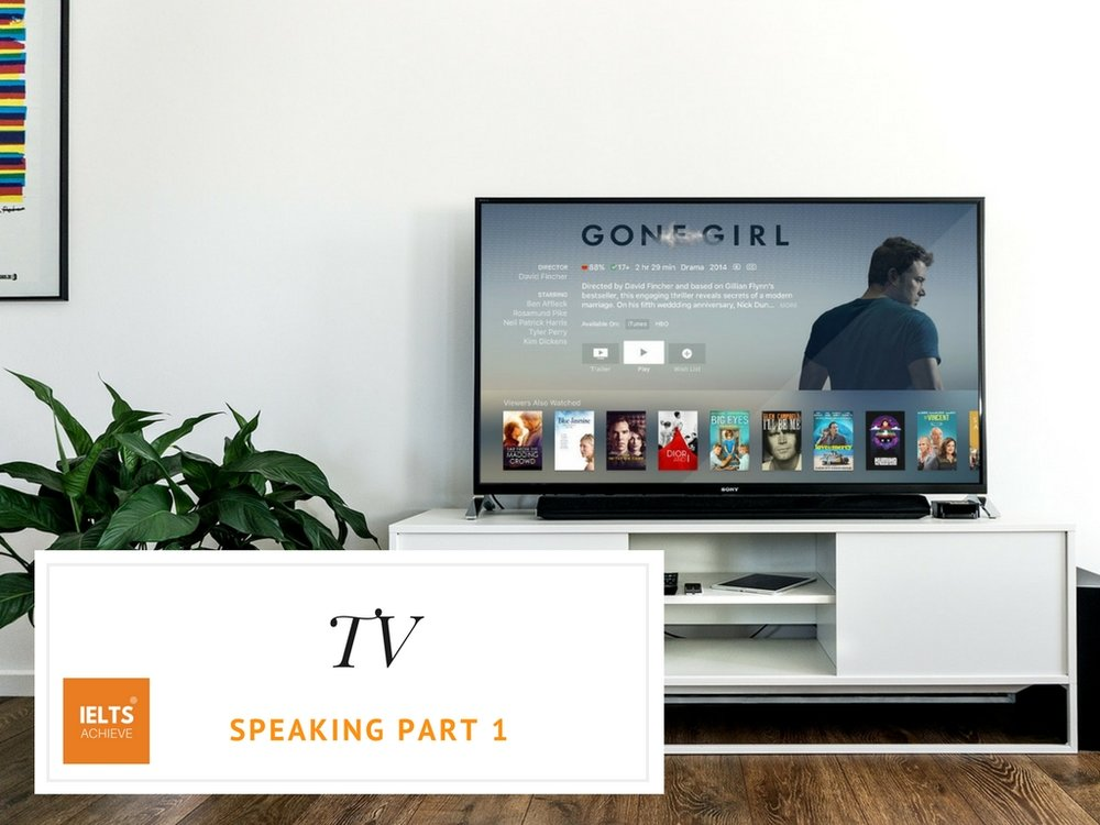 IELTS speaking part 1 questions about TV