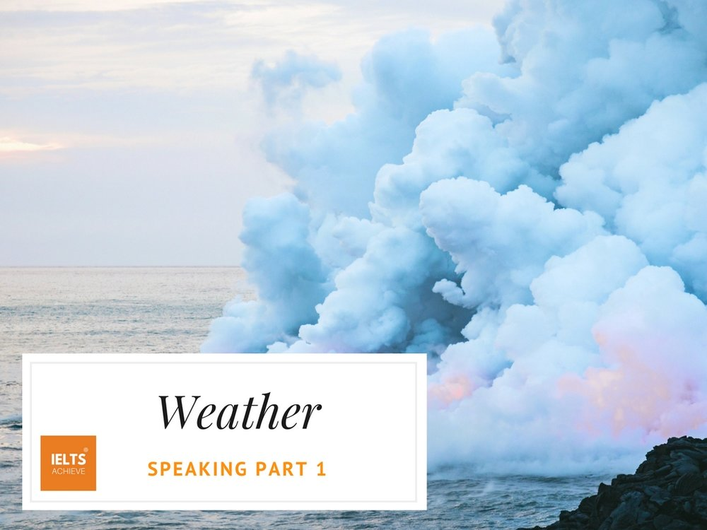 IELTS speaking part 1 questions on the weather