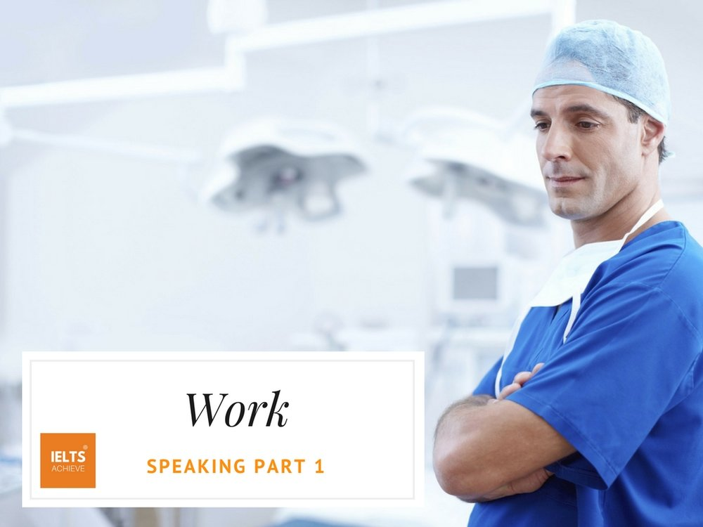 IELTS speaking part 1 questions about work
