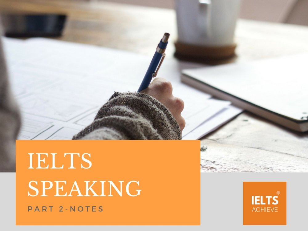 How to organise your notes for IELTS speaking part 2