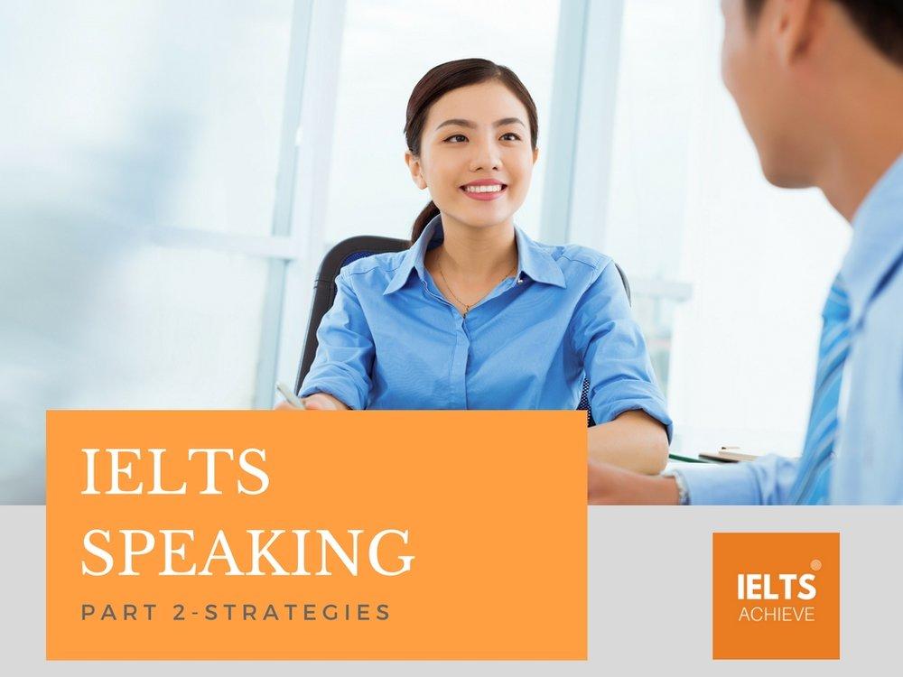 IELTS speaking part 2 strategies