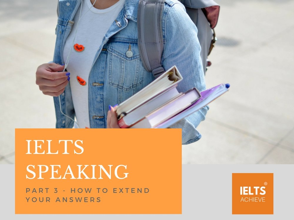 how to extend your IELTS speaking part 3 answers