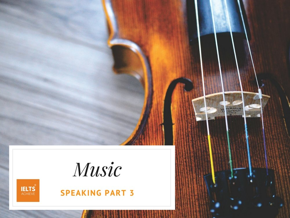 IELTS speaking part 3 questions about music