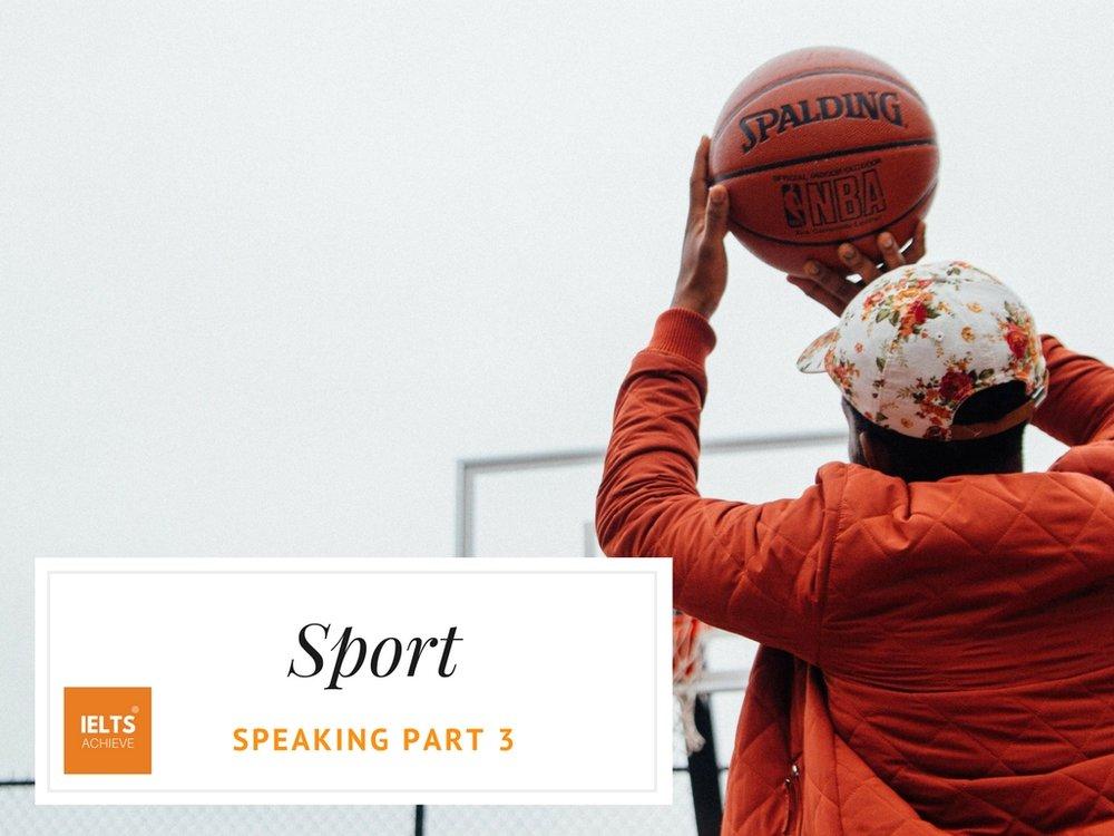 IELTS speaking part 3 questions about sport