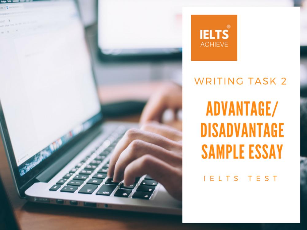 IELTS advantage or disadvantage essay question