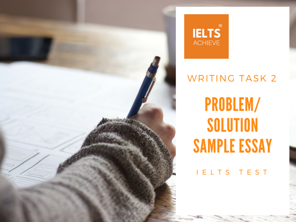 My School Essay In English Ielts Problem And Solution Essay Example Essay On Science And Religion also What Is A Thesis In An Essay Ielts Problemsolution Essay Sample   Environment  Ielts Achieve How To Write A High School Essay