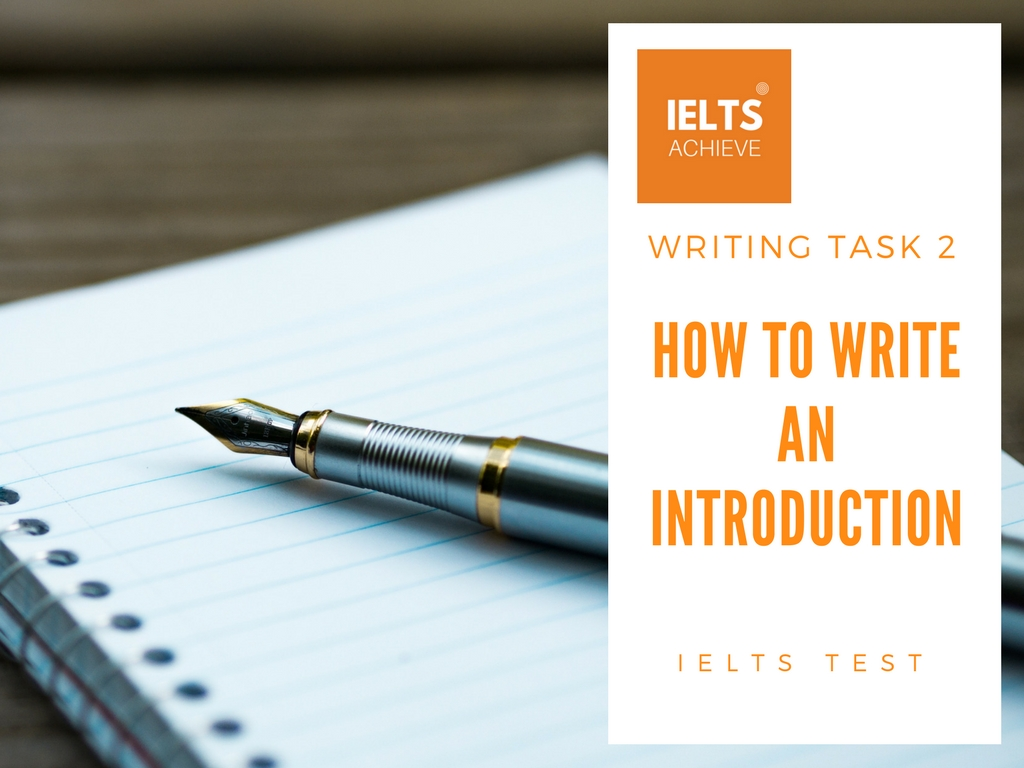 introduction essay ielts The writing task 2 of the ielts test requires you to write at least 250 words you will be presented with a topic and will be tested on your ability to respond by giving and justifying an opinion, discussing the topic, summarizing details, outlining problems, identifying possible solutions and.