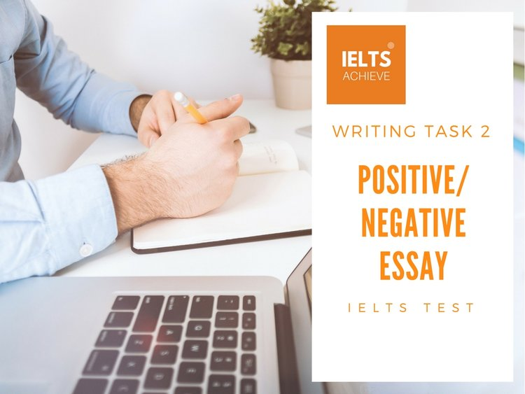 How To Write A Positive Or Negative Essay — IELTS ACHIEVE