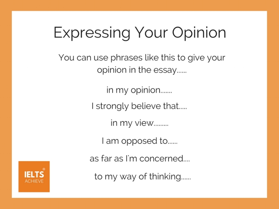 expressing your opinion in an IELTS essay