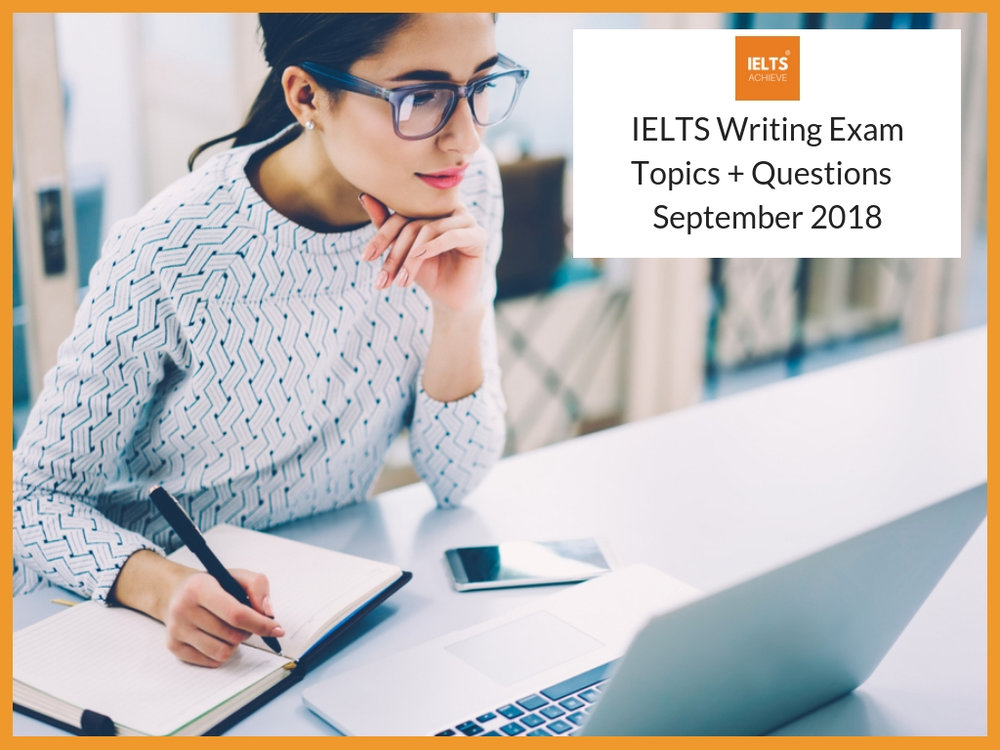 Recent IELTS Writing Exam Topics September 2018.