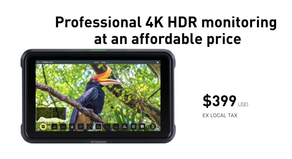 The Atomos Shinobi is priced at 399 US dollars currently.