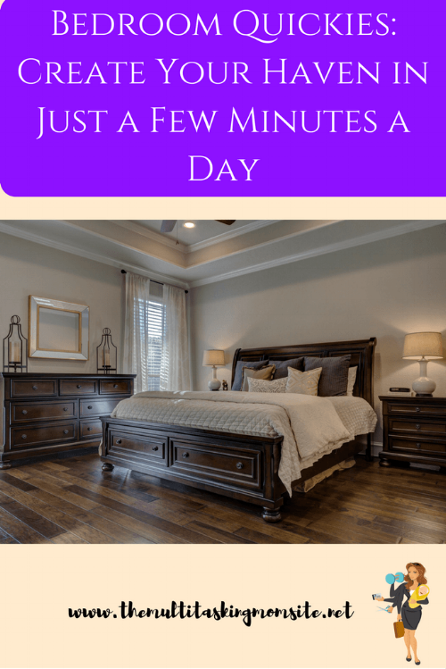 6 tips for clearing out your bedroom in just a few minutes a day so that you can have the beautiful space you've always dreamed of.