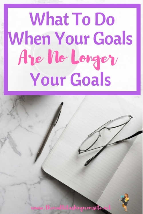 A year can be a long time. A lot of things can happen in a year. Not only can our outside circumstances change, but our mindset and priorities can change as well. What to do when your goals no longer align.
