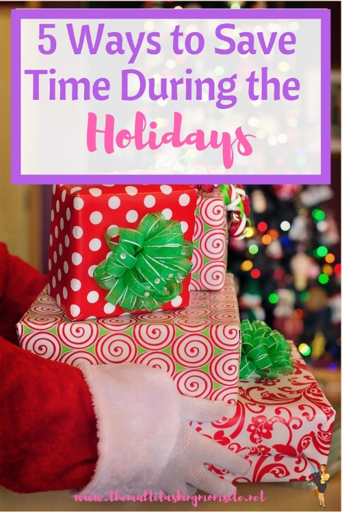 Here are 5 ways you can save time during the holidays and still get stuff done. It's all about prioritizing what needs to get done by you versus what just needs to get done.