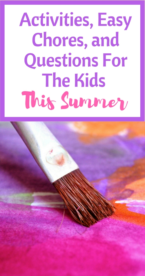 Ideas to keep your kids entertained this summer with activities, household chores, and things to wonder about.