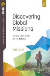 Discovering Global Missions:  Explore God's Heart for the Nations