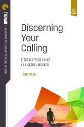 Discerning Your Calling:   Discover Your Place as a Global Worker