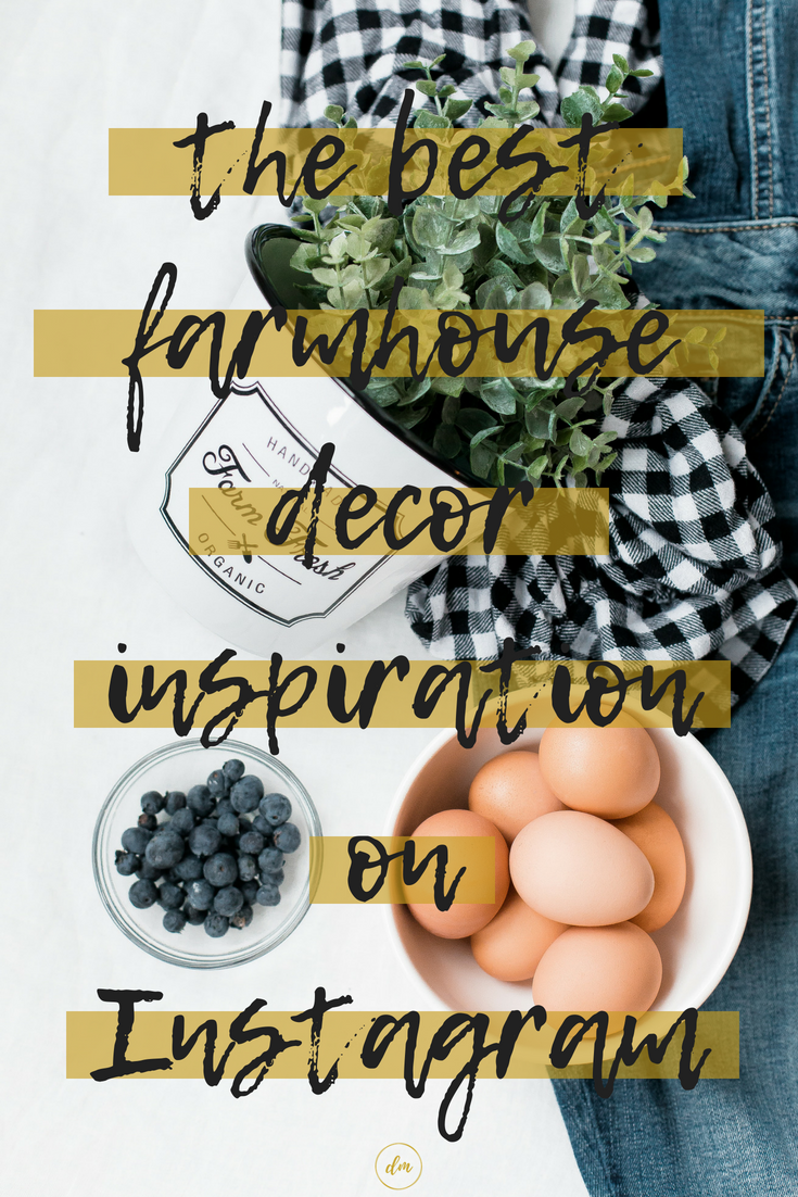 the best farmhouse decor inspiration on Instagram.png