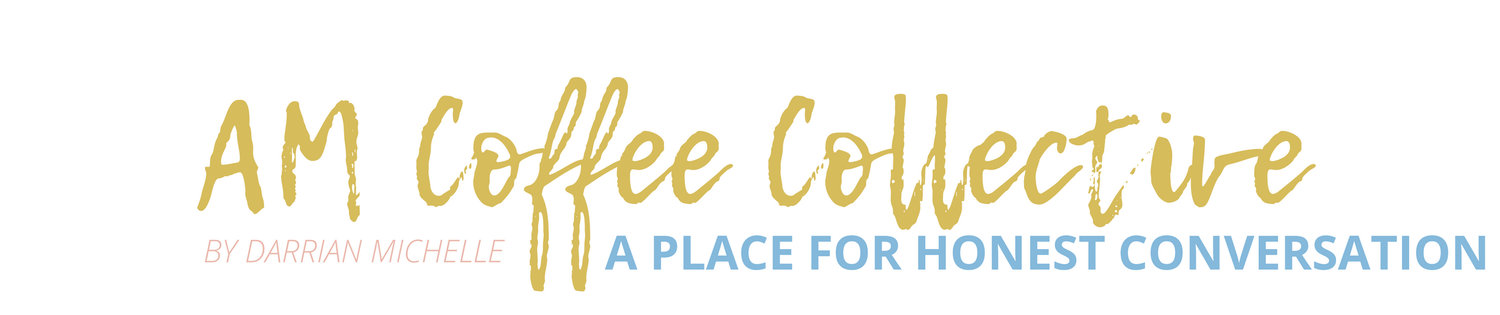 AM Coffee Collective | A community for honest conversation.