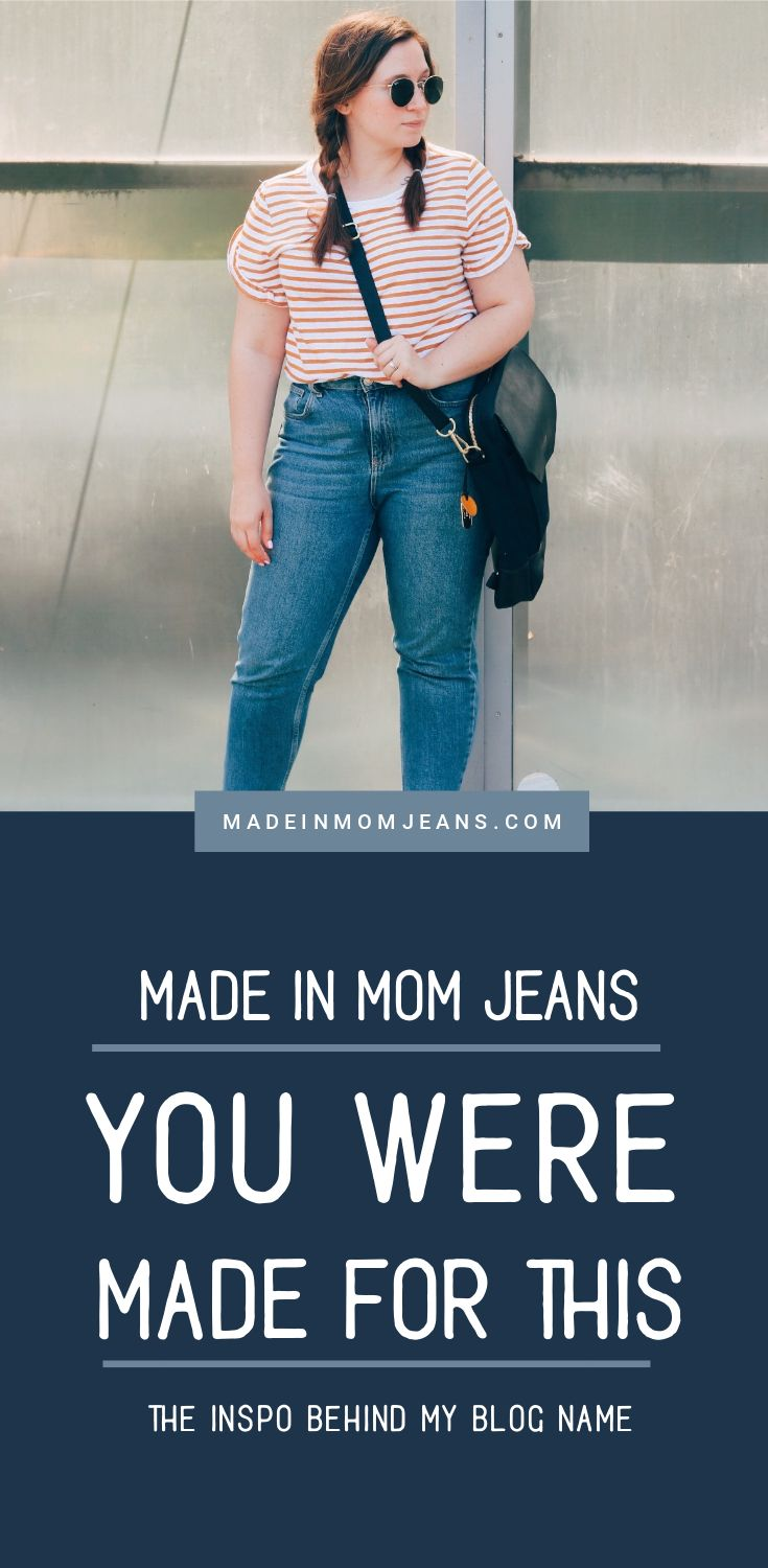 You Were Made for This - Made in Mom Jeans
