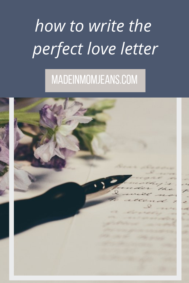 How to write the perfect love letter for valentines day made in how to write the perfect love letter for valentines day expocarfo Choice Image