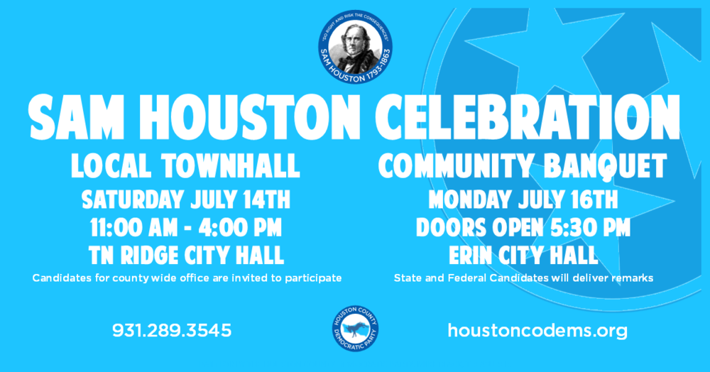 Houston County Democrats Plan Sam Houston Celebration - Local Democrats will hold a Local Townhall for county candidates and a Community Banquet for state and federal candidates in both of Houston County's City Halls.