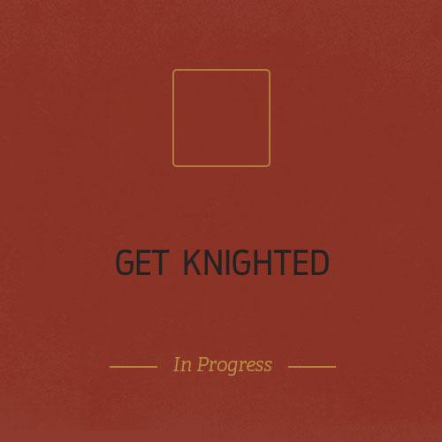 Get-Knighted.jpg