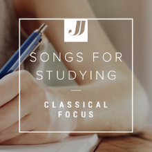 Songs For Studying | Classical Focus