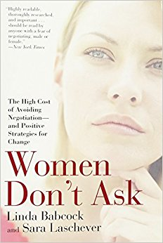 Women don't ask. By Linda Babcock, Sara Laschever