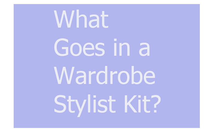 whats in a wardrobe stylist kit