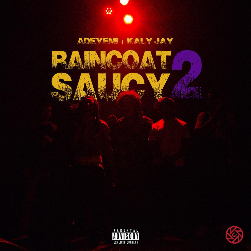 "Sequel to ""Raincoat Saucy"" EP by SF Hip Hop duo, Adeyemi and Kaly Jay"