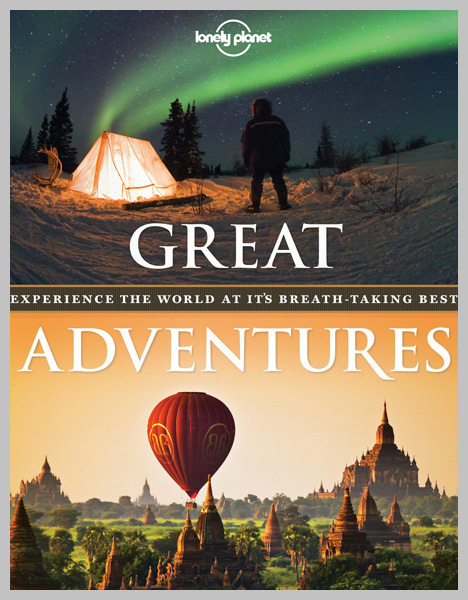 Contributor — Lonely Planet's Great Adventures 2012