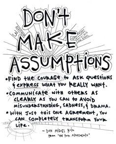 the-four-agreements-do-not-make-assumptions