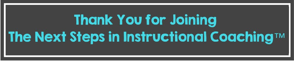 Thank You for taking The Next Steps in Instructional Coaching.jpg