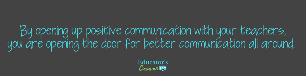 By opening up positive communication with your teachers, you are opening the door for better communication all around..png