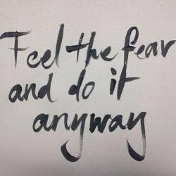 feel the fear.jpg