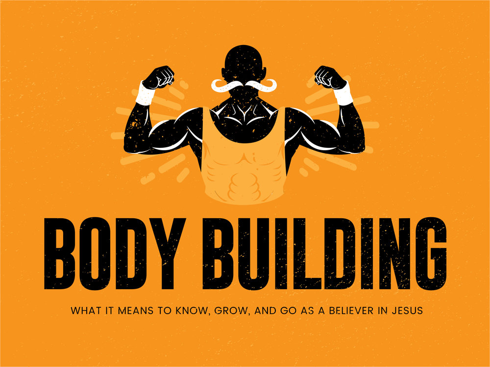 Body Building Sermon Series