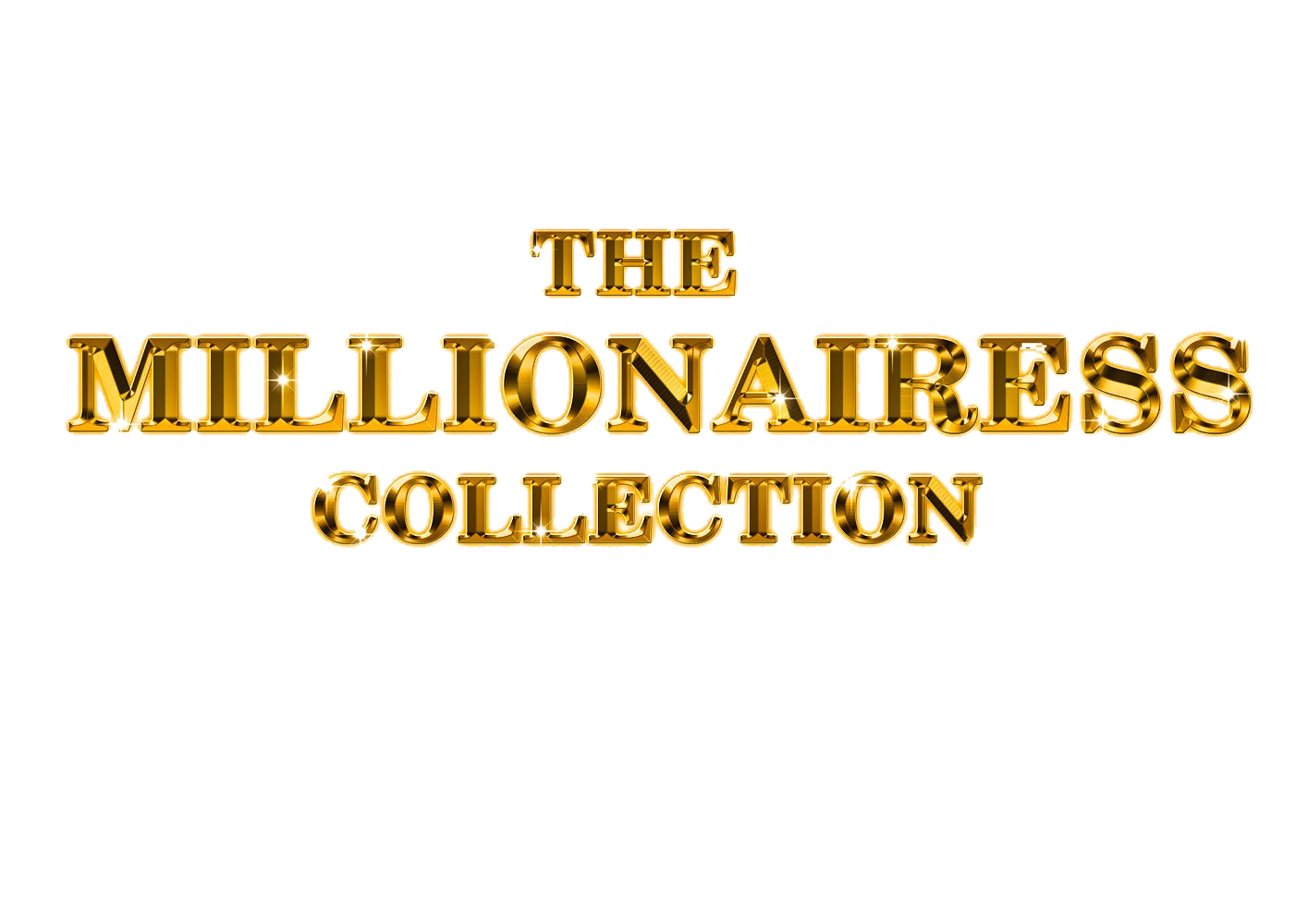 THE MILLIONAIRESS COLLECTION