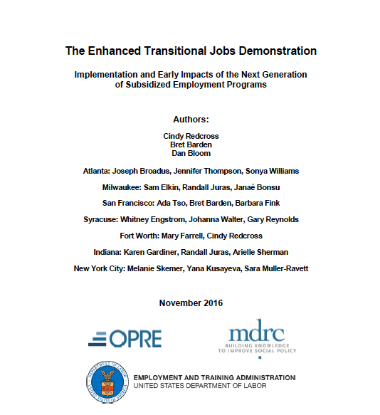 "- The Enhanced Transitional Jobs Demonstration (ETJD), funded by the Employment and Training Administration of the U.S. Department of Labor, is testing seven transitional jobs programs that targeted people recently released from prison or unemployed parents who had fallen behind in child support payments. The ETJD programs were ""enhanced"" in various ways relative to programs studied in the past. The evaluation uses a random assignment research design. Program group members were given access to the ETJD programs and control group members had access to other services in the community. To date, the evaluation has studied the implementation of the programs and followed the two groups for one year after enrollment."