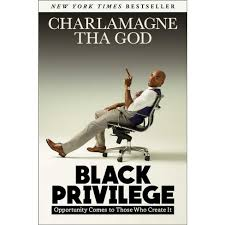 "Black Privilege - Charlamagne Tha GodI tend to be fans of people that most don't particularly care for. Charlamagne is one of those people lol. You will either like him or hate him! No in between. I first started following him on The Breakfast Club.To most people he probably comes off as an A** Hole and very opinionated! But once you get past that he is actually very smart and knows how to interview guest. This book is your favorite Hood Self Help! Yes, he does cuss lol. It has references that anybody would relate to and has valuable lessons! It has the ""medicine in the candy"" approach."