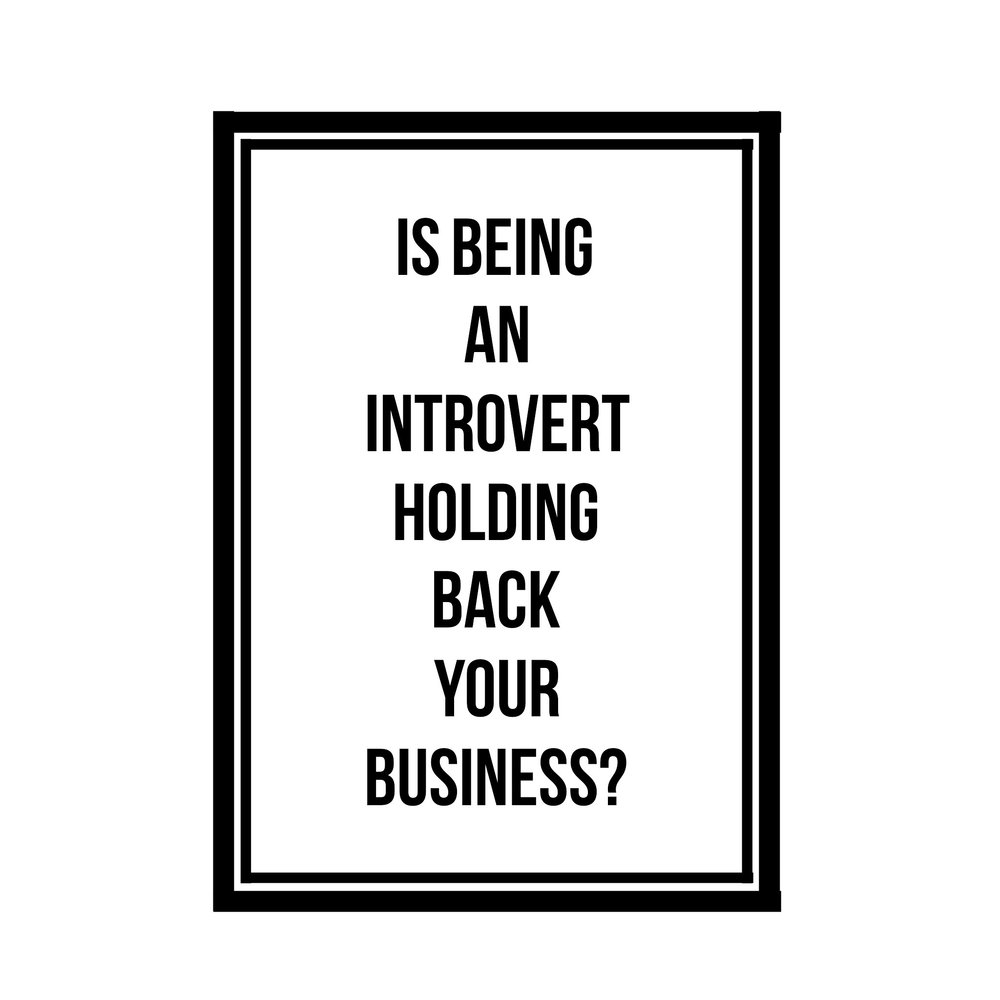 Is Being An Introvert Holding Back Your Business?