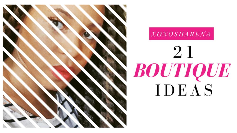 21 Boutique Ideas