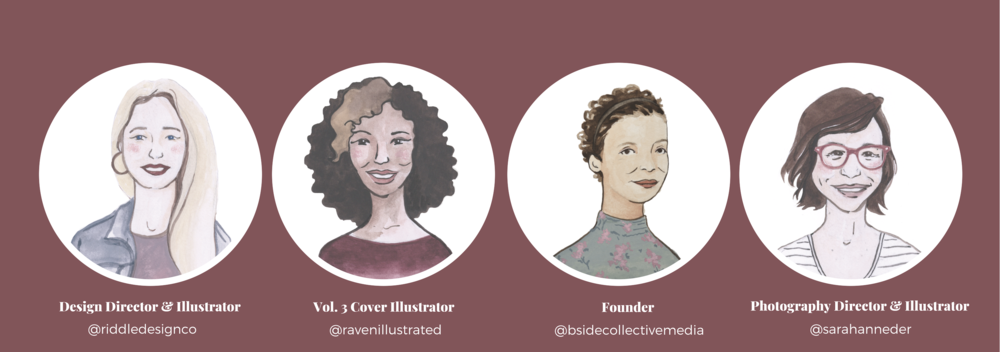 Image of Vol. 3 team that includes Sarah of @Riddledesignco, Raven of @ravenillustrated, Ja'Nai of @bidecollectivemedia, and Sarah of @Sarahanneder.
