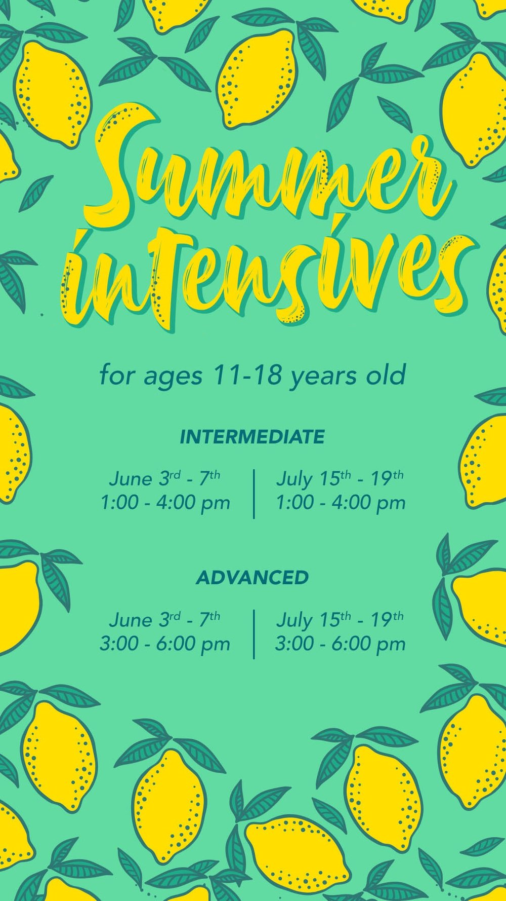 You're Invited! - Summer Intensives (Ages 11-18yrs.)Our Summer Intensive Series is a way for dancers to learn more about our Program through different styles of classes throughout the week. There are two options for dancers to further their training; a one week or two week option. This is a great way for dancers ages 11 and up to experience a new class style or deepen their training knowledge. Dancers will be placed in intensive level upon registration confirmation.Early Bird Rate: $225 for one week or $420 for two weeks - Registration received prior to April 30thRegular Rate: $245 for one week or $460 for two weeks -Applies to Registration received after May 1st