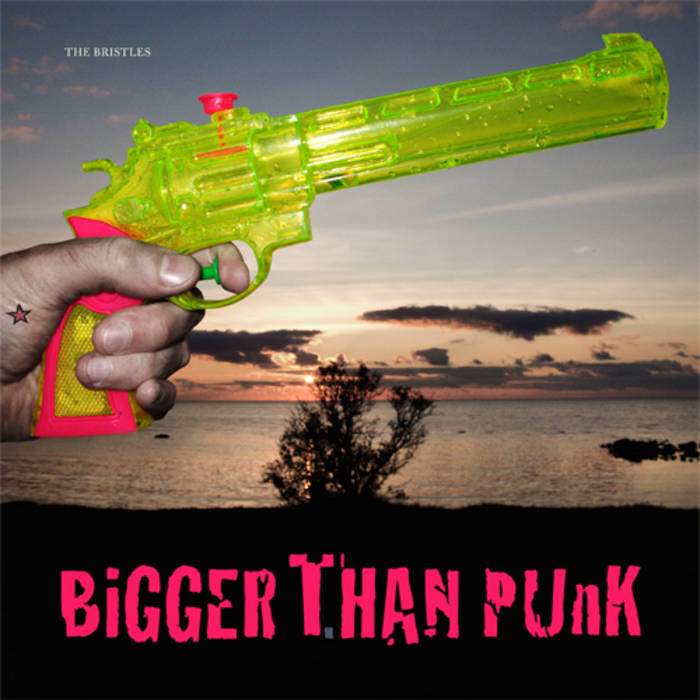 LP - The Bristles - Bigger Than Punk €5