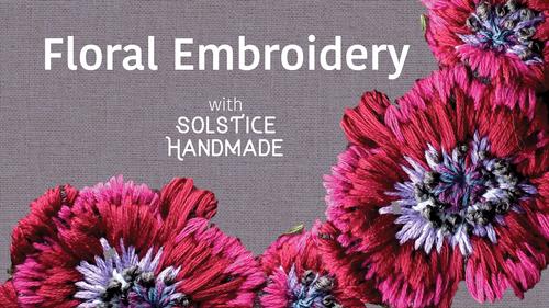 Floral Embroidery Workshop Solstice Handmade