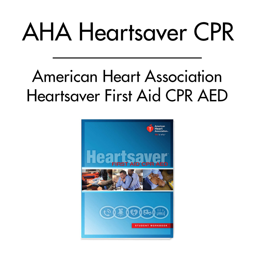 Aha Heartsaver Cpraedfirst Aid Course Life Safety Training